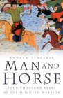 Man and Horse Four Thousand Years of the Mounted Warrior