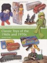 Classic Toys of the 1960s and 1970s