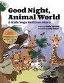 Good Night Animal World A Kids Yoga Bedtime Story