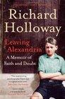 Leaving Alexandria A Memoir of Faith and Doubt