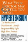 What Your Doctor May Not Tell You About Hypertension  The Revolutionary Nutrition and Lifestyle Program to Help Fight High Blood Pressure