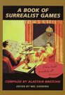 A Book of Surrealist Games: Including the Little Surrealist Dictionary