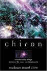 Chiron Transforming Bridge Between the Inner and Outer Planets