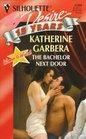The Bachelor Next Door  (Women to Watch) (Silhouette Desire, No 1104)