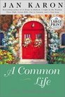 A Common Life:The Wedding Story (The Mitford Years) (Large Print)