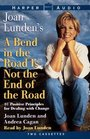 Bend in the Road Is Not the End of the Road A