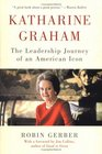 Katharine Graham The Leadership Journey of an American Icon