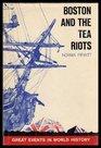 Boston and the tea riots,