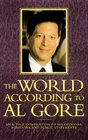 The World According To Al Gore : An A-To-Z Compilation Of His Opinions, Positions, And Public Statements (World According To--)