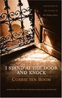I Stand at the Door and Knock Meditations by the Author of The Hiding Place