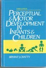 Perceptual and Motor Development in Infants and Children