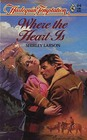 Where the Heart Is (Harlequin Temptation, No 64)