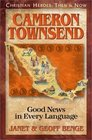 Cameron Townsend: Good News in Every Language (Christian Heroes: Then & Now, Bk 14)