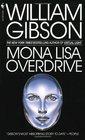 Mona Lisa Overdrive (Sprawl, Bk 3)