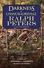 Darkness at Chancellorsville A Novel of Stonewall Jackson's Triumph and Tragedy