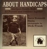 About Handicaps An Open Family Book for Parents and Children Together
