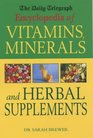 The Daily Telegraph Encyclopedia of Vitamins Minerals and Herbal Supplements
