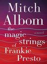 The Magic Strings of Frankie Presto Intl A Novel