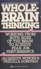 Whole Brain Thinking: Working from Both Sides of the Brain to Achieve Peak Performance
