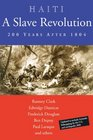 Haiti A Slave Revolution 200 Years After 1804