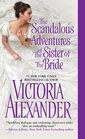 The Scandalous Adventures of the Sister of the Bride (Millworth Manor, Bk 3)