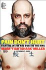 Pain Don't Hurt Fighting Inside and Outside the Ring