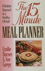 The 15-Minute Meal Planner/a Realistic Approach to a Healthy Lifestyle