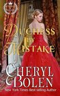 Duchess By Mistake: House of Haverstock, Book 2 (The House of Haverstock) (Volume 2)
