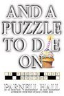 And a Puzzle to Die On (Puzzle Lady, Bk 6)