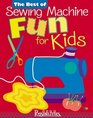 The Best of Sewing Machine Fun! for Kids