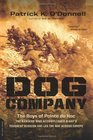Dog Company The Boys of Pointe du Hoc--the Rangers Who Accomplished D-Day's Toughest Mission and Led the Way across Europe