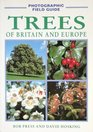 A Photographic Field Guide Trees of Britain and Europe