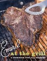 Emeril at the Grill A Cookbook for All Seasons