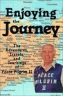 Enjoying the Journey The Adventures Travels and Teachings of Peace Pilgrim II