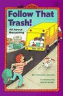 Follow That Trash!: All About Recycling (All Aboard Reading, Level 2)