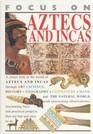 Aztecs and Incas (Focus on)