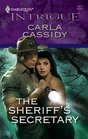 The Sheriff's Secretary (Harlequin Intrigue, No 1077)