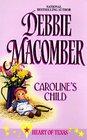 Caroline's Child (Heart of Texas, Bk 3)
