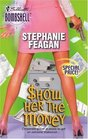 Show Her the Money (Pink Pearl, Bk 1) (Silhouette Bombshell, No 40)