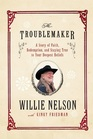 The Troublemaker A Story of Faith Redemption and Staying True to Your Deepest Beliefs