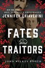 Fates and Traitors A Novel of John Wilkes Booth