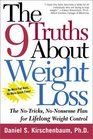 The 9 Truths About Weight Loss: The No- Tricks, No-Nonsense Plan for Lifelong Weight Control