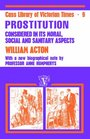 Acton: Prostitution Considered (Cass Library of Victorian Times)