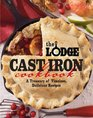 The Lodge Cast Iron Cookbook: A Treasury of Timeless American Dishes