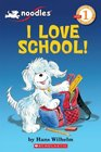 I Love School  Scholastic Reader Level 1
