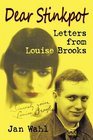 Dear Stinkpot Letters From Louise Brooks