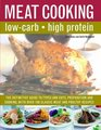 The LowCarb Cook's Meat Companion The definite guide to types and cuts preparations and cooking with over 100 classic recipes