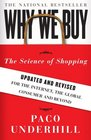 Why We Buy The Science of ShoppingUpdated and Revised for the Internet the Global Consumer and Beyond