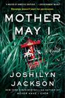 Mother May I A Novel