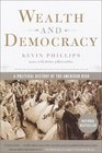 Wealth and Democracy  A Political History of the American Rich